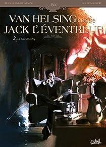 Van Helsing contre Jack l'Eventreur, tome 2 : La Belle de Crécy par Lamontagne
