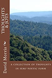 Thoughts & Jots: a book of semi-poetic thoughts