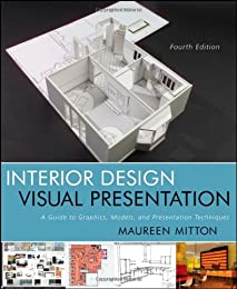 Interior Design Visual Presentation: A Guide to Graphics, Models & Presentation Techniques