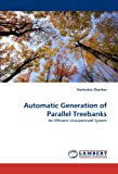 Automatic Generation of Parallel Treebanks: An Efficient Unsupervised System