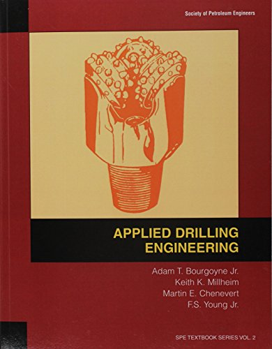 Applied Drilling Engineering (Spe Textbook Series, Vol 2)