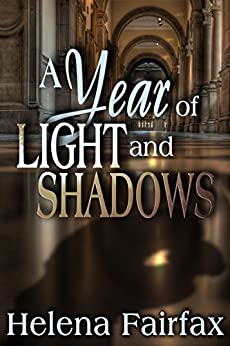 A Year of Light and Shadows: A romantic suspense anthology (Contains the novellas Palace of Deception and The Scottish Diamond) by [Fairfax, Helena]