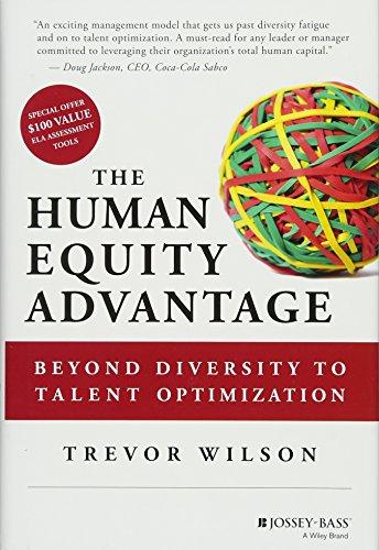 The Human Equity Advantage: Beyond Diversity to Talent Optimization
