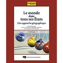Le monde dans tous ses États, 3e édition: Une approche géographique