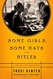 Some Girls, Some Hats and Hitler, Trudi Kanter, 145168830X