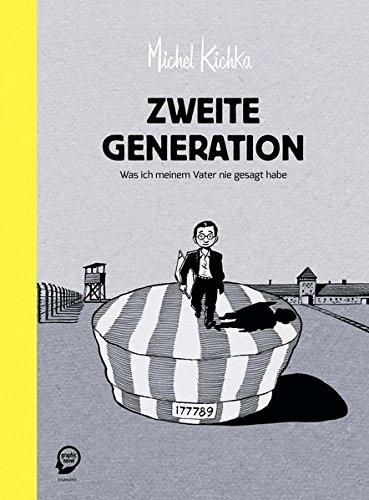 Zweite Generation: Was ich meinem Vater nie gesagt habe Gebundenes Buch – 3. April 2014 Michel Kichka Ulrich Pröfrock Egmont Graphic Novel 3770455053