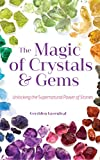 Image of The Magic of Crystals and Gems: Unlocking the Supernatural Power of Stones