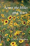 Across the Miles and Years, John Flournoy, 1453711198