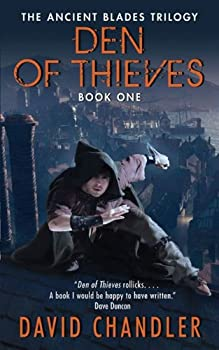 Den of Thieves: The Ancient Blades Trilogy: Book One Kindle Edition by David Chandler