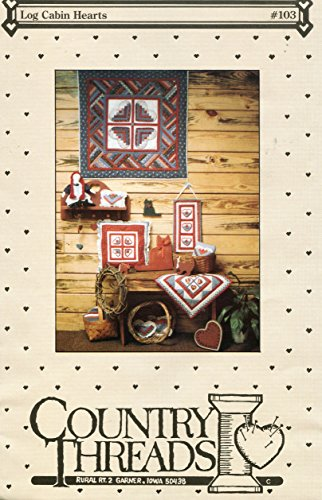 Country Threads Pattern 103 ~ Log Cabin Hearts Quilt, Wallhanging and Pillows