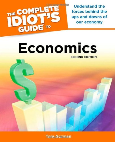 The Complete Idiot's Guide to Economics, 2nd Edition - APPROVED