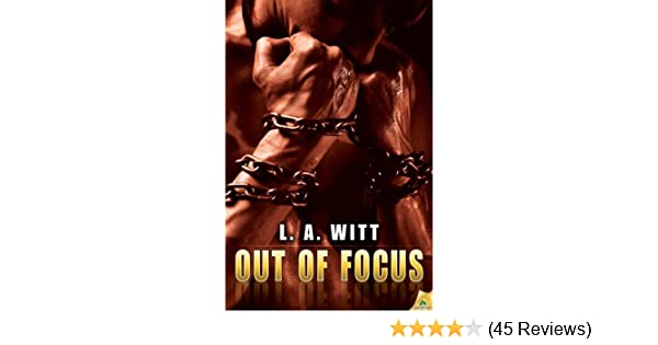 Out Of Focus Kindle Edition By La Witt Literature Fiction