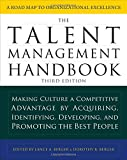 img - for The Talent Management Handbook, Third Edition: Making Culture a Competitive Advantage by Acquiring, Identifying, Developing, and Promoting the Best People book / textbook / text book