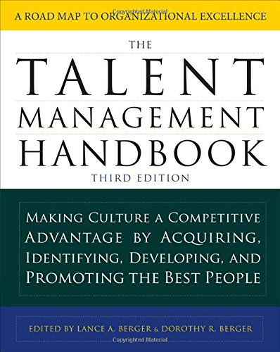 Xml Handbook (The Talent Management Handbook, Third Edition: Making Culture a Competitive Advantage by Acquiring, Identifying, Developing, and Promoting the Best People)