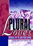 img - for Plural Loves: Designs for Bi and Poly Living by Serena Anderlini-D'Onofrio (2005-01-13) book / textbook / text book