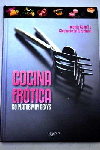 Cocina erótica; 50 platos muy sexys