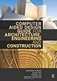 img - for Computer Aided Design Guide for Architecture, Engineering and Construction book / textbook / text book