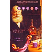 Mauve: How One Man Invented a Color That Changed the World by Simon Garfield (2008-10-01)
