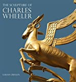 The Sculpture of Charles Wheeler, Crellin, Sarah, 0853319863