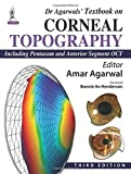 Dr Agarwals' Textbook on Corneal Topography: Including Pentacam and Anterior Segment Oct (2015-05-31)