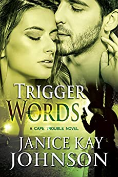 Trigger Words (A Cape Trouble Novel Book 5) by [Johnson, Janice Kay]