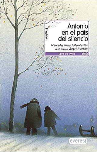 Descargas gratuitas de libros electrónicos pdf Antonio en el país del silencio (Leer es vivir) in Spanish PDF iBook 8444143839
