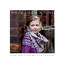 Once Upon a Time: 16 Handknit Designs for Children Aged 2 to 10 Years by Marie Wallin: Collection Four by Marie Wallin (2015-05-01)