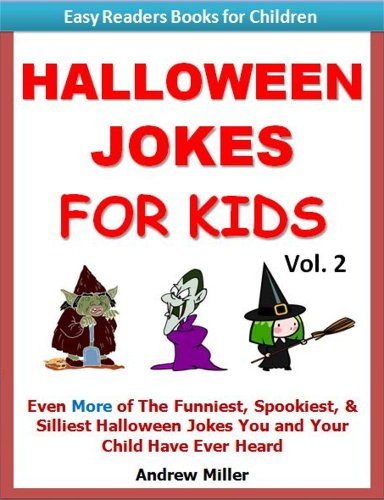 Halloween Jokes for Kids Vol.2 - Even More of The Funniest, Spookiest, & Silliest Halloween Jokes You and Your Child Have Ever Heard (Easy Readers Books for Children)]()