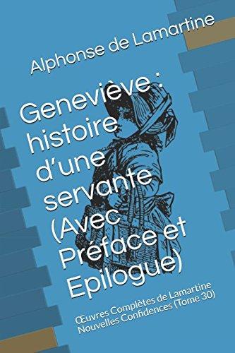 Geneviève : histoire d'une servante (Avec Préface et Epilogue): Œuvres Complètes de Lamartine Nouvelles Confidences (Tome 30) (French Edition)