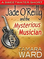 Jade O'Reilly and the Mysterious Musician (A Sweetwater Short Story)