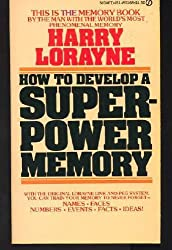 By Harry Lorayne - How to Develop a Super-Power Memory: Names, Faces, Numbers, Event (1974-12-16) [Mass Market Paperback]