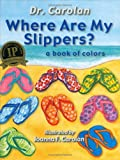 Where Are My Slippers?, Dr. Carolan, 0971533369