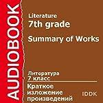 Literature for 7th Grade: Summary of Works [Russian Edition] | Alexandr Kuprin,Arthur Conan Doyle,Andrey Platonov,Anton Chekhov,Alexandr Pushkin,Vasily Shukshin,James Aldridge