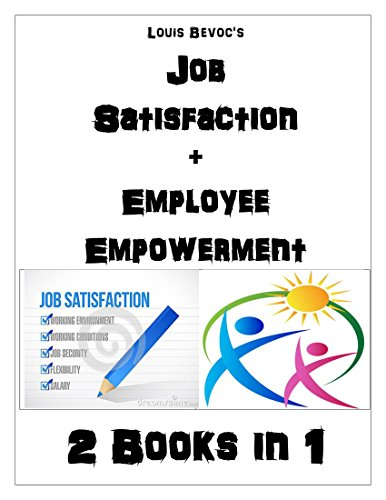 Job Satisfaction + Employee Empowerment: 2 Books in 1