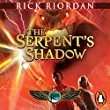 The Serpent's Shadow: The Kane Chronicles, Book 3 | Livre audio Auteur(s) : Rick Riordan Narrateur(s) : Jane Collingwood, Joseph May