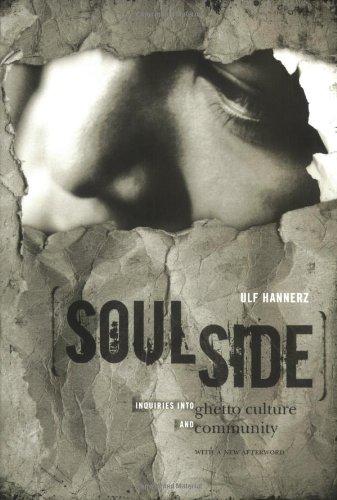 Soulside: Inquiries into Ghetto Culture and Community