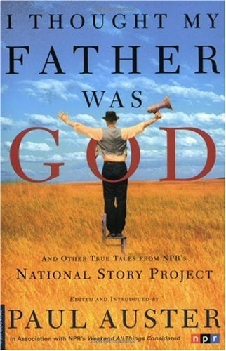 """I Thought My Father Was God - And Other True Tales from NPR's National Story Project"" av Paul Auster"