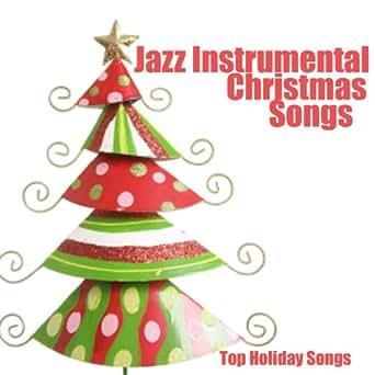 Amazon.com: Jazz Instrumental Christmas Songs - Top Holiday Songs ...