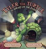 Tyler the Turtle Is Afraid of the Dark, Deborah Crawford, 0977051617