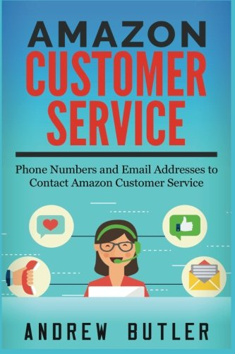 Amazon Customer Service: Phone Numbers and Email addresses to Contact Amazon Customer Service (Amazon Customer Service through Phone, Email, and Chat) ... sale,amazon promo code) (Volume 1)