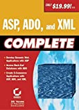 img - for ASP, ADO, and XML Complete by Greg Jarboe, Hollis Thomases, Mari Smith, Chris Treadaway Dave Evans (2001-07-23) book / textbook / text book