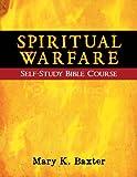 Spiritual Warfare Self-Study Bible Course, Mary K. Baxter, 1603744924