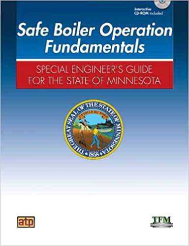 Safe Boiler Operation Fundamentals: Special Engineer\'s Guide for the ...