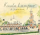 Kuala Lumpur: A Sketchbook by Chen Voon Fee front cover