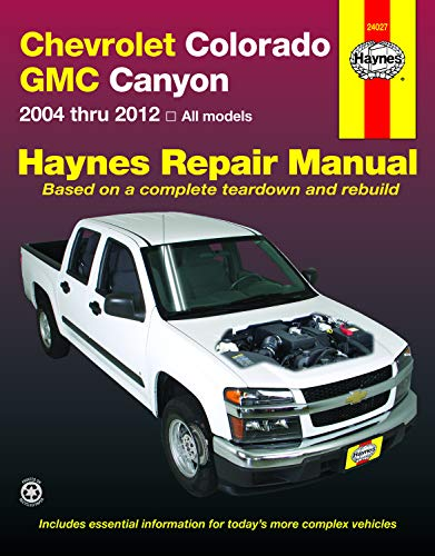 Chevrolet Colorado & GMC Canyon (04-12) Haynes Repair Manual (Haynes Automotive Repair Manual)