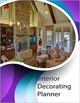 Interior Decorating Planner: home decor Planner, home design ... on can't wait to get home, i go home, i think home, i am home, i went home, beautiful home, i hate home,