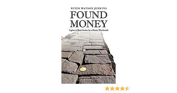 Ebook Found Money By Peter Watson Jenkins