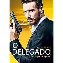 O Delegado (Duologia Delegados Livro 1)