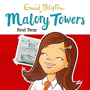 Malory Towers: First Term Audiobook