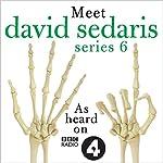 Meet David Sedaris: Series Six | David Sedaris